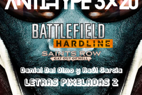"<small class=""subtitle""> Ilustres y pixelados </small> AntiHype 3×20: Beta de Battlefield Hardline, Saint's Row: Gat Out of Hell y Letras Pixeladas Vol. 2"