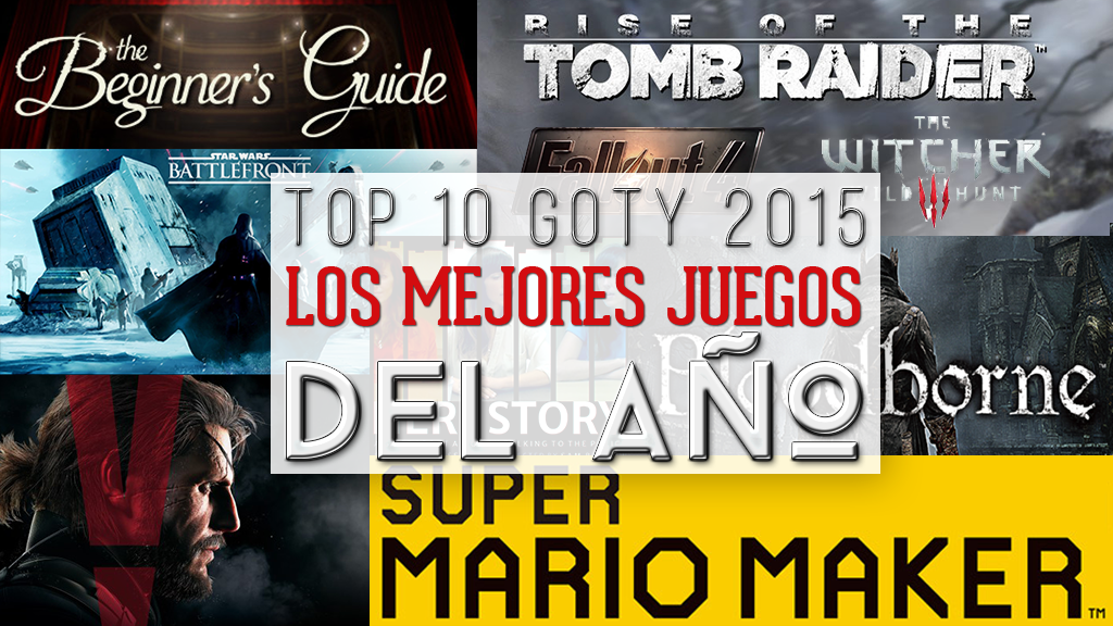 TOP-10-GOTY-2015-LOS-MEJORES-JUEGOS-DEL-AÑO Antihype