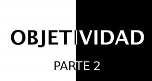 objetividad-PARTE2-portada-antihype-1024x576