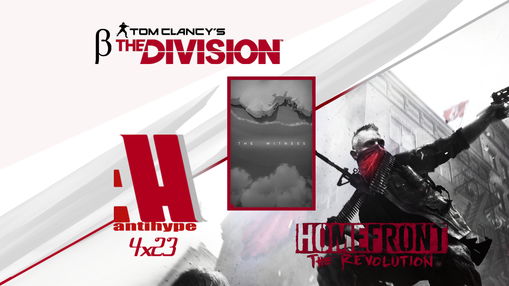 Antihype Large 4x23 The Witness, beta de The Division y Homefront: The Revolution