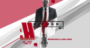 Antihype 4x29 Hitman y entrevista Edu Verz