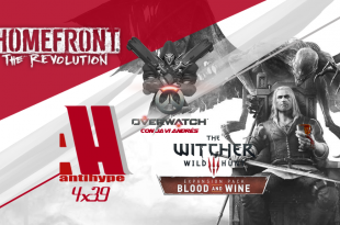 AntiHype 4x39: Overwatch, The Witcher III: Blood and Wine y Homefront: The Revolution