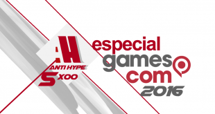 Antihype 5x00 Especial Gamescom 2016