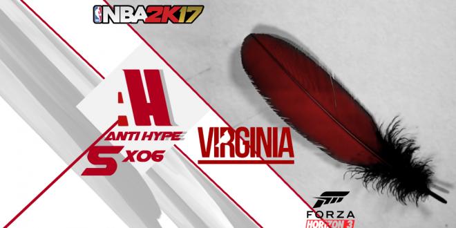Antihype 5x06 Forza Horizon 3, NBA2K17, Virginia