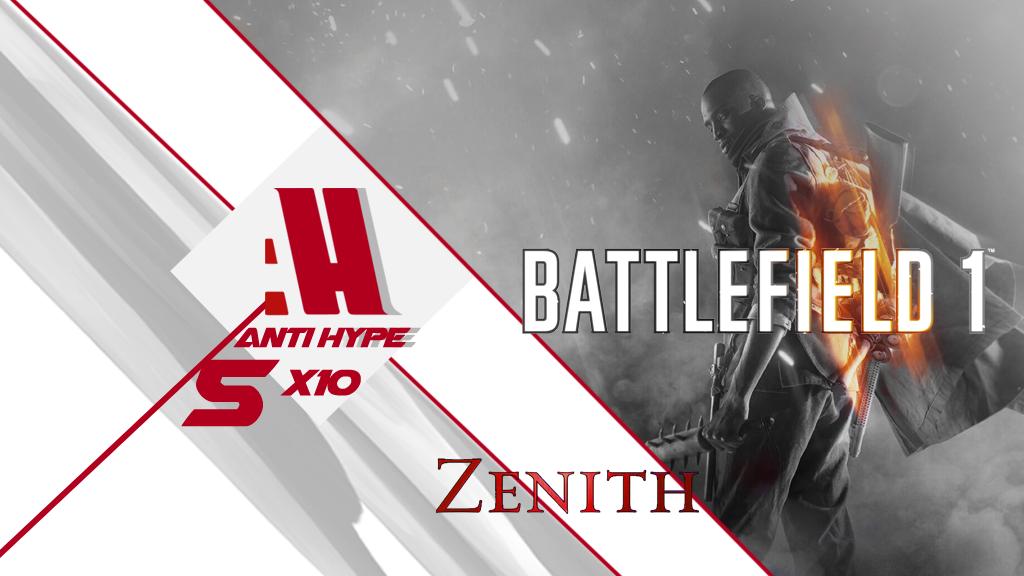 Antihype 5x10 Battlefield 1, Zenith y Bethesda