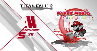 Antihype 5x11 TitanFall 2 y Paper Mario Splash