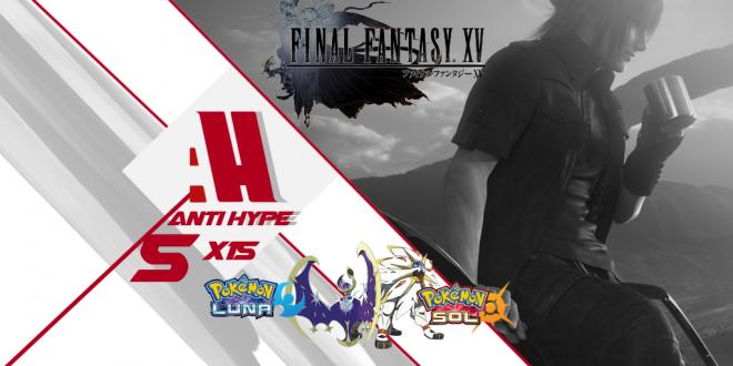 Antyhype Final Fantasy XV Pokemon Sol y luna
