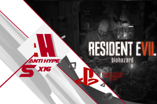 Antihype 5x16 PlayStation Experience y Avance Resident Evil VII