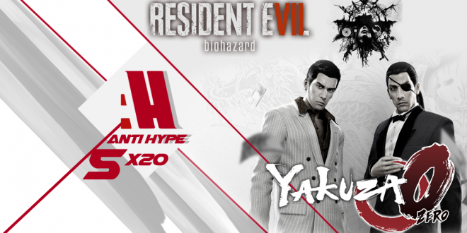 AntiHype 5x20: Resident Evil 7 y Yakuza 0