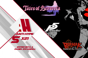 Antihype 5x21 Persona 5, Tales of Berseria y Berserk