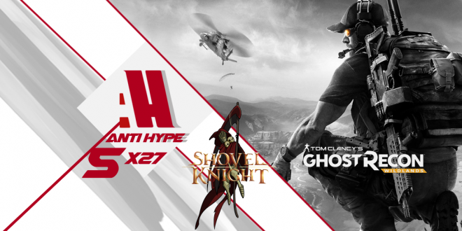 AntiHype 5x27: Ghost Recon Wildlands y Shovel Knight: Specter of Torment