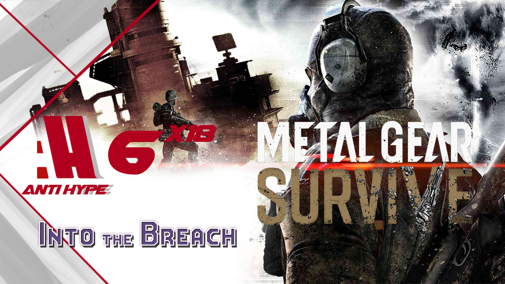 portada antihype 6x18: Into the Breach y Metal Gear Survive