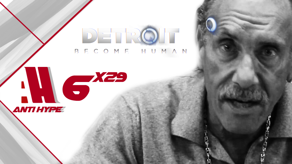 Portada Antihype 6x29: Detroit Become Human